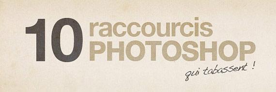 10 raccourcis Photoshop